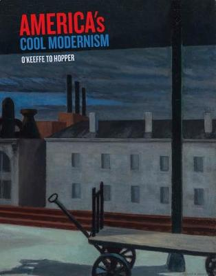 America's Cool Modernism: O'Keeffe to Hopper (Paperback)