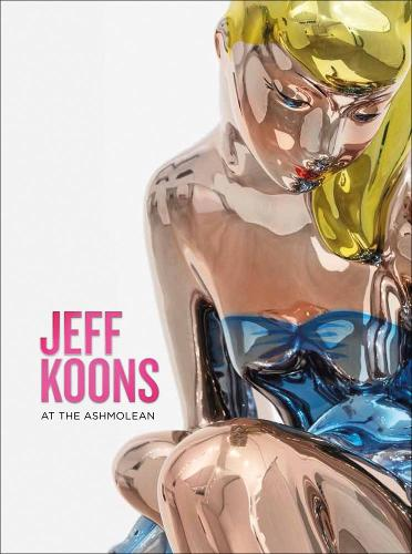 Jeff Koons: At the Ashmolean (Paperback)