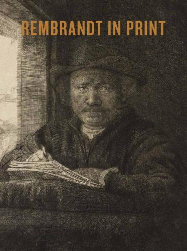 Rembrandt in Print (Paperback)