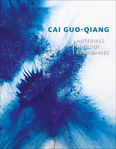Cai Guo-Qiang: Materials Without Boundaries (Paperback)