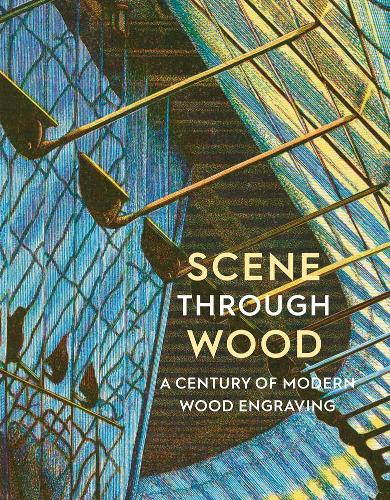 Scene Through Wood: A Century of Wood Engraving (Paperback)