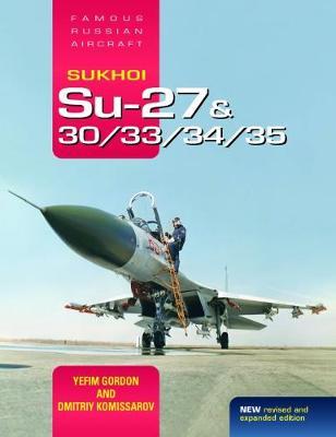 Sukhoi Su-27 & 30/33/34/35: Famous Russian Aircraft (Hardback)