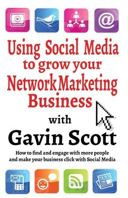 Using Social Media to Grow Your Network Marketing Business (Paperback)