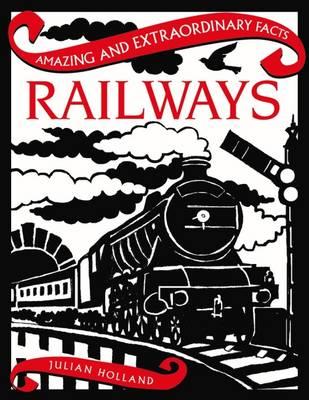 Railways - Amazing and Extraordinary Facts (Hardback)