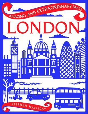 London - Amazing and Extraordinary Facts (Hardback)