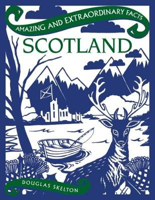 Scotland - Amazing and Extraordinary Facts (Hardback)
