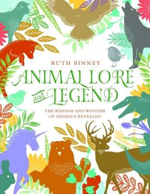 Animal Lore and Legend: The Wisdom and Wonder of Animals Revealed (Hardback)