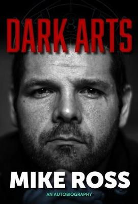 Dark Arts: Mike Ross: An Autobiography (Paperback)