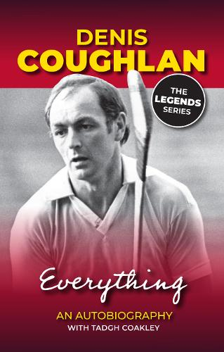 Everything: The Denis Coughlan Autobiography (Paperback)