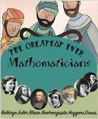 The Greatest Ever Mathematicians - The Greats (Paperback)