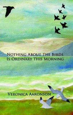 Nothing About The Birds Is Ordinary This Morning (Paperback)