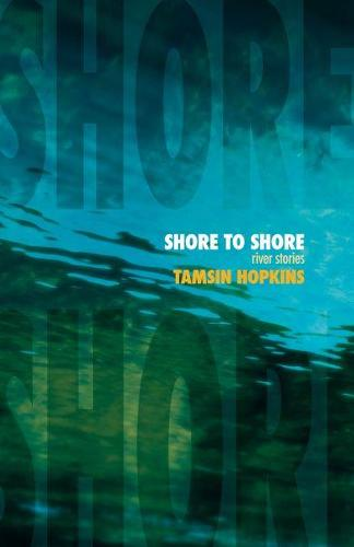Shore to Shore - River Stories (Paperback)