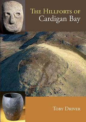 The Hillforts of Cardigan Bay (Paperback)