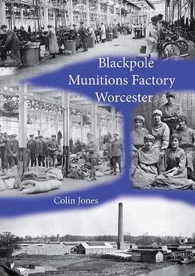 Blackpole Munitions Factory Worcester (Paperback)