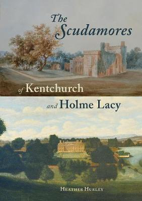 The Scudamores of Kentchurch and Holme Lacy (Paperback)