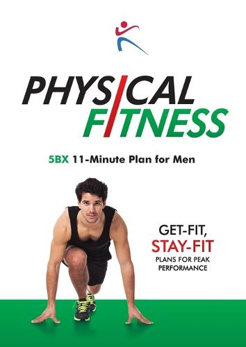 Physical Fitness: 5BX 11-Minute Plan for Men (Paperback)