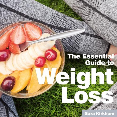 Weight Loss: The Essential Guide (Paperback)