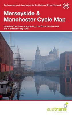 Merseyside & Manchester Cycle Map 25: Including the Pennine Cycleway, the Trans Pennine Trail and 4 Individual Day Rides (Sheet map, folded)