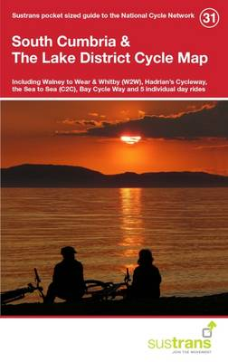 South Cumbria & the Lake District Cycle Map 31: Including Walney to Wear & Whitby, Hadrian's Cycleway, the Sea to Sea, Bay Cycle Way and 5 Individual Day Rides (Sheet map, folded)