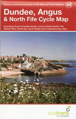 Dundee, Angus & North Fife Cycle Map 44: Including Coast & Castles North, Lochs & Glens North, the Salmon Run, North Sea Cycle Route and 5 Individual Day Rides (Paperback)