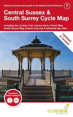 Central Sussex & South Surrey Cycle Map 7: including the Cuckoo Trail, Avenue Verte, Forest Way, South Downs Way, Downs Link and 4 day rides (Sheet map, folded)