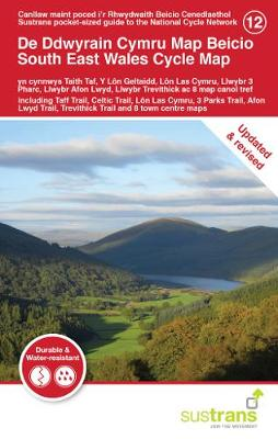 South East Wales Cycle Map: Including Taff Trail, Celtic Trail, Lon Las Cymru, 3 Parks Trail, Afon Lwyd Trail, Trevithick Trail and 8 town centre maps - Sustrans Pocket-sized guide to the National Cycle Network 12 (Sheet map, folded)