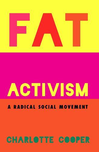 Fat Activism (Second Edition): A Radical Social Movement (Paperback)