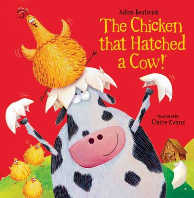 The Chicken That Hatched a Cow! (Paperback)