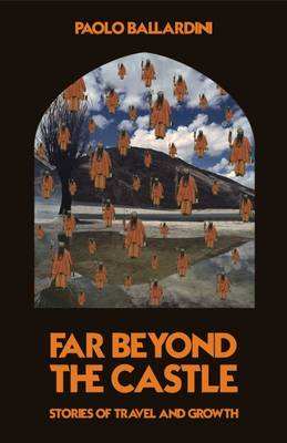 Far Beyond the Castle: Stories of Travel and Growth (Paperback)