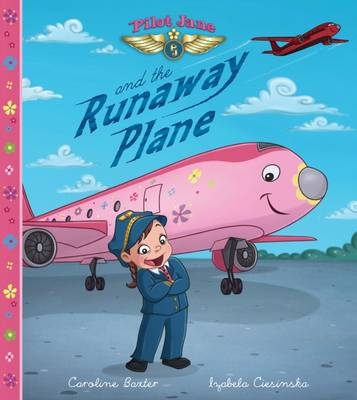Pilot Jane and the Runaway Plane (Paperback)