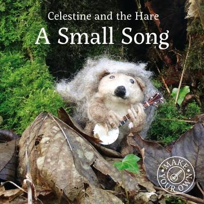 A Small Song - Celestine and the Hare (Hardback)