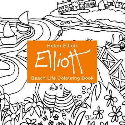 Helen Elliott Beach Life Colouring: Book 1 - Helen Elliott Beach Life Colouring (Paperback)
