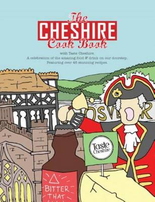 The Cheshire Cook Book: A Celebration of the Amazing Food & Drink on Our Doorstep 2016 - Get Stuck in 9 (Paperback)