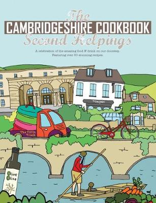 The Cambridgeshire Cookbook Second Helpings: A celebration of the amazing food and drink on our doorstep. - Get Stuck In series 31 (Paperback)
