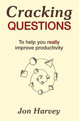 Cracking Questions: To help you really improve productivity (Paperback)