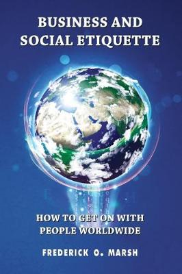 Business and Social Etiquette: How to get on with people worldwide (Paperback)