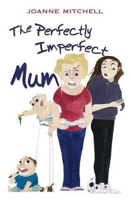 The Perfectly Imperfect Mum (Paperback)