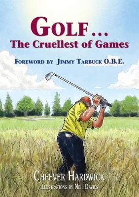 Golf . . . The Cruellest of Games (Hardback)