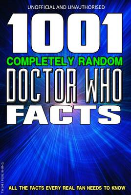 1001 Completely Random Doctor Who Facts (Paperback)