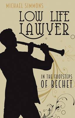 Low Life Lawyer 2016: In the Footsteps of Bechet (Paperback)