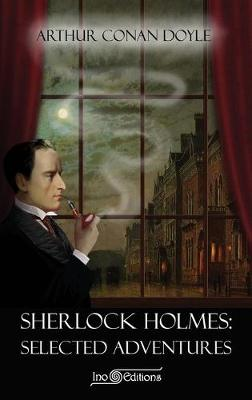 Sherlock Holmes - Selected Adventures (Ino Editions) (Hardback)