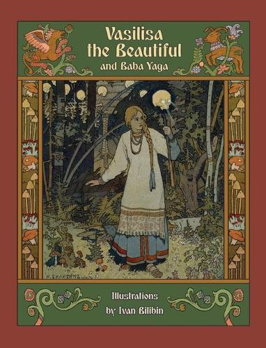 Vasilisa the Beautiful and Baba Yaga (Hardback)