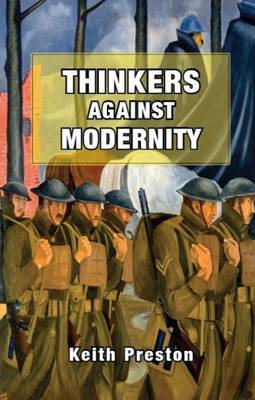 Thinkers Against Modernity (Paperback)