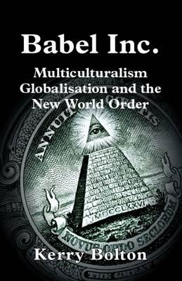 Babel Inc.: Multiculturalism Globalisation and the New World Order (Hardback)