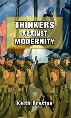 Thinkers Against Modernity (Hardback)