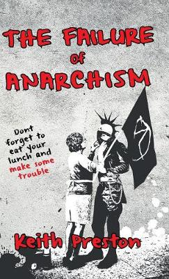 The Failure of Anarchism (Hardback)