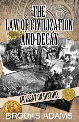 The Law of Civilization and Decay: An Essay on History (Hardback)