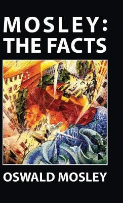 Mosley: The Facts (Hardback)