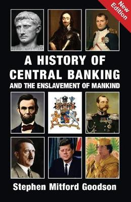 A History of Central Banking and the Enslavement of Mankind (Paperback)
