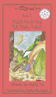 Posie Pixie and the Torn Tunic - Hardback - Book 3 in the Whimsy Wood Series (Hardback)